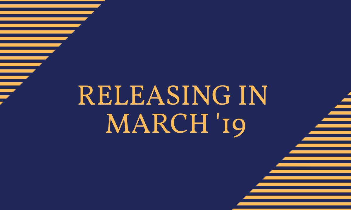 Releasing in March '19